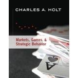 Holt2007MarketsGamesStrategicBeh